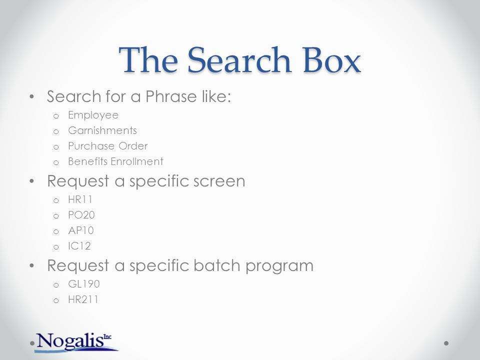 The Search Box Search for a Phrase like: Request a specific screen
