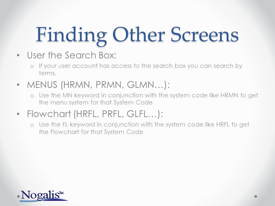 Finding Other Screens User the Search Box: MENUS (HRMN, PRMN, GLMN…):
