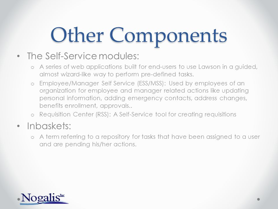 Other Components The Self-Service modules: Inbaskets: