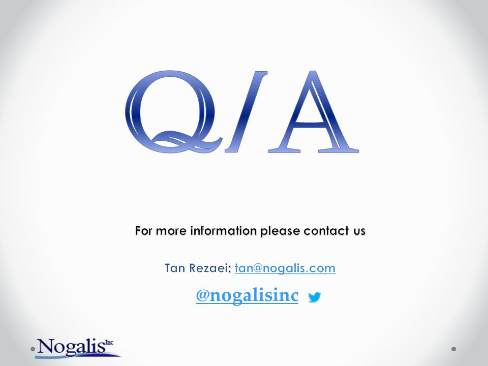 For more information please contact us Tan Rezaei: tan@nogalis.com