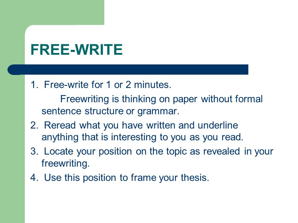 FREE-WRITE 1. Free-write for 1 or 2 minutes.