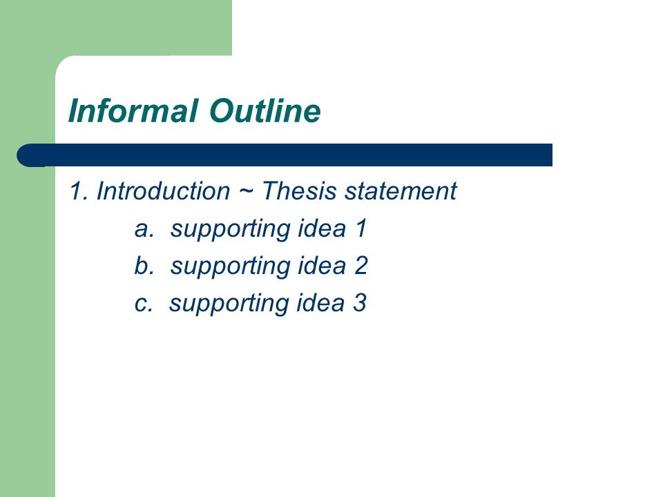 Informal Outline 1. Introduction ~ Thesis statement
