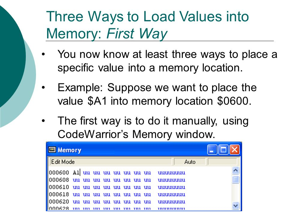 Three Ways to Load Values into Memory: First Way