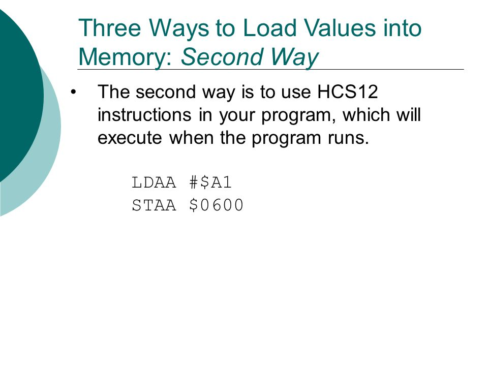 Three Ways to Load Values into Memory: Second Way