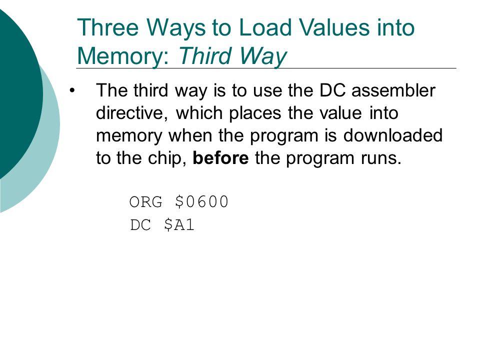Three Ways to Load Values into Memory: Third Way