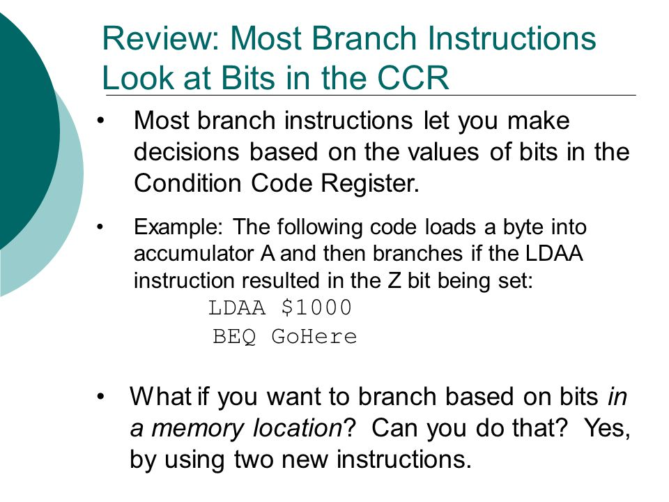 Review: Most Branch Instructions Look at Bits in the CCR