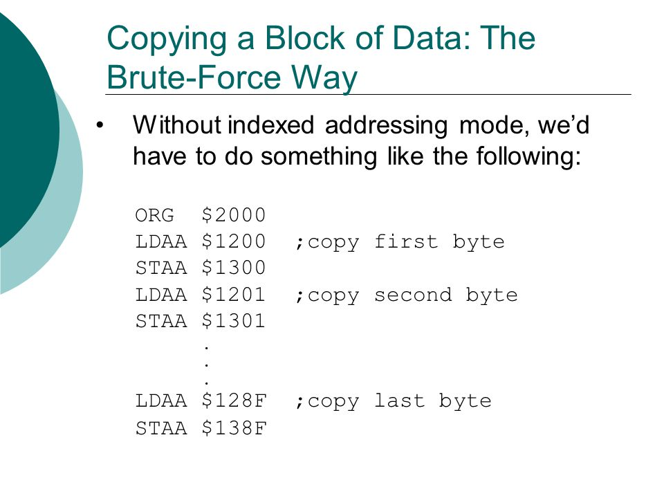Copying a Block of Data: The Brute-Force Way