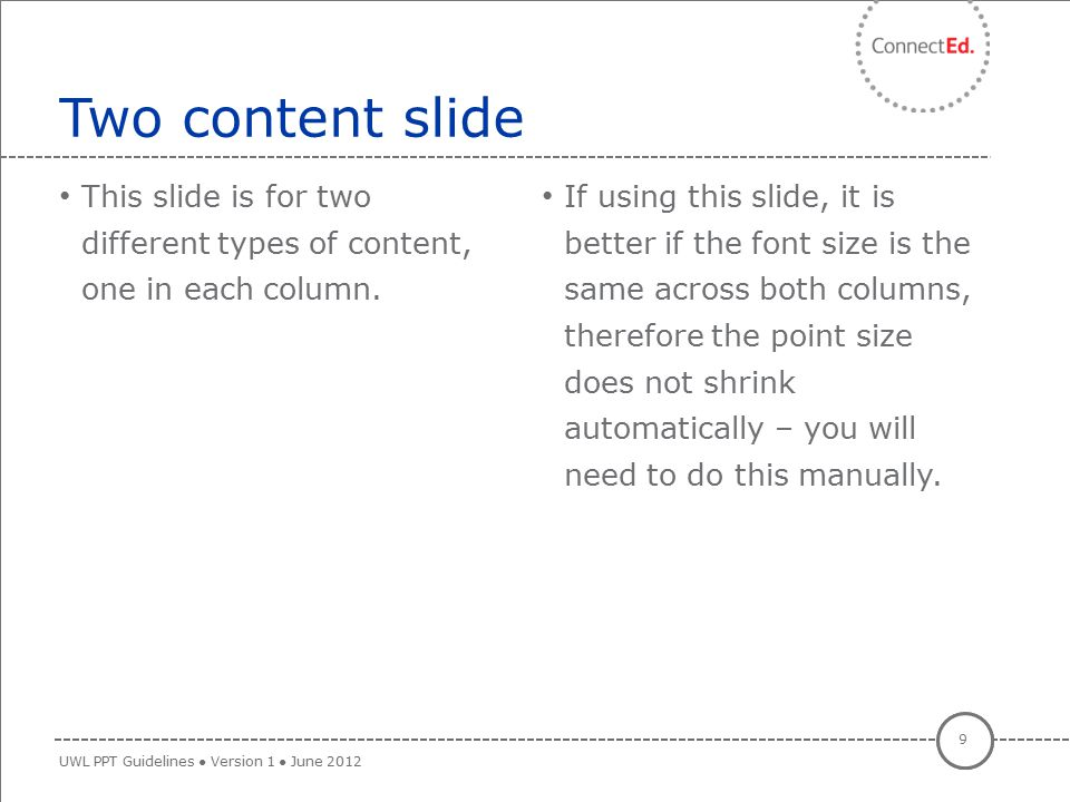 Two content slide This slide is for two different types of content, one in each column.