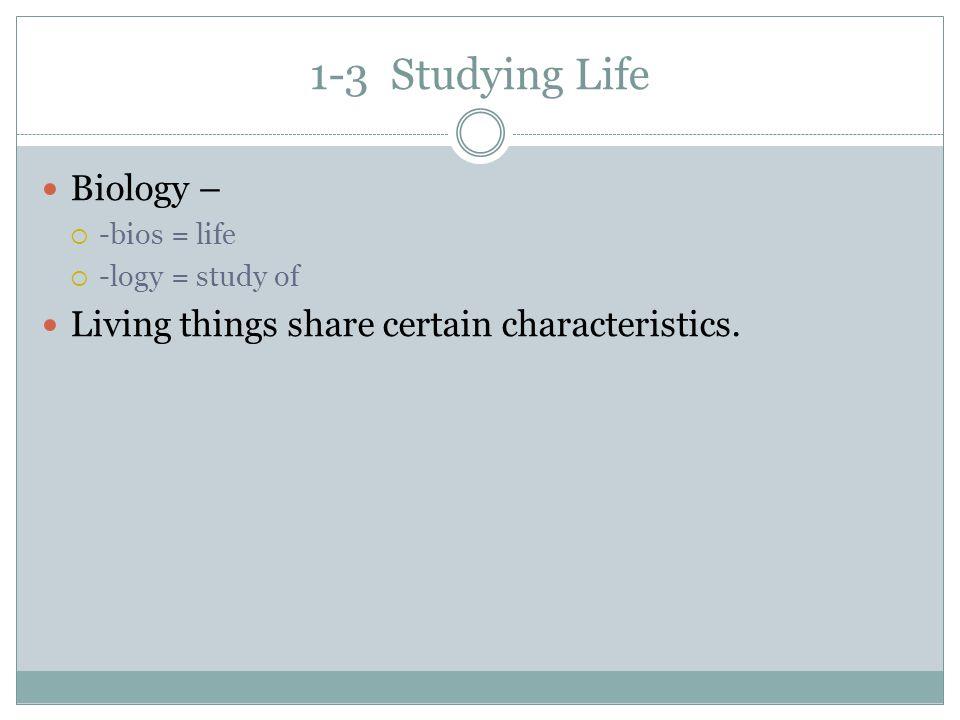 1-3 Studying Life Biology –