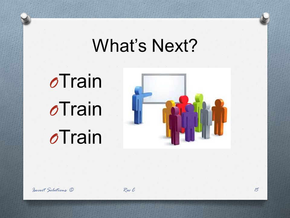 What's Next Train Isocert Solutions © Rev C
