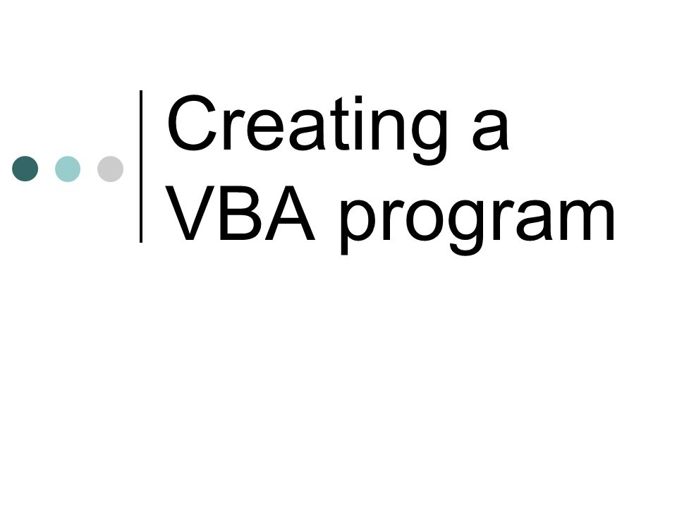 Creating a VBA program