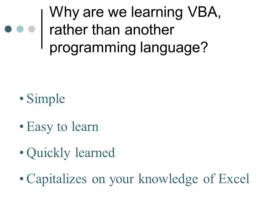 Why are we learning VBA, rather than another programming language