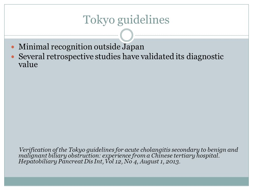 Tokyo guidelines Minimal recognition outside Japan