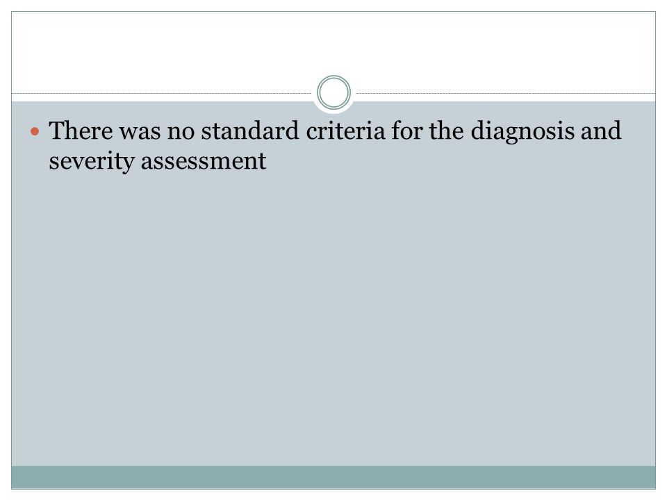 There was no standard criteria for the diagnosis and severity assessment