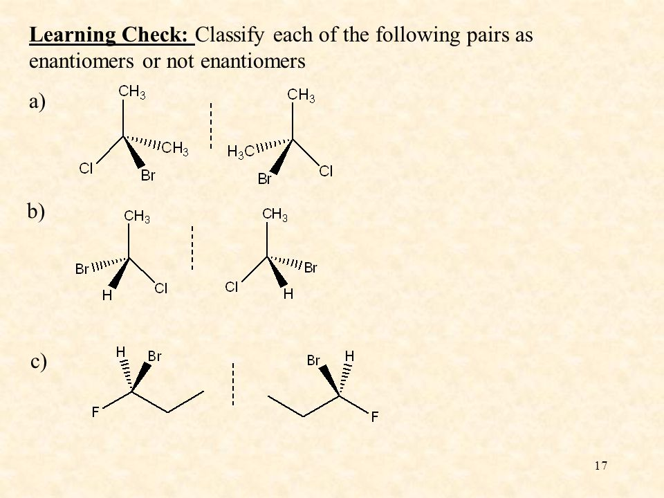 Learning Check: Classify each of the following pairs as enantiomers or not enantiomers