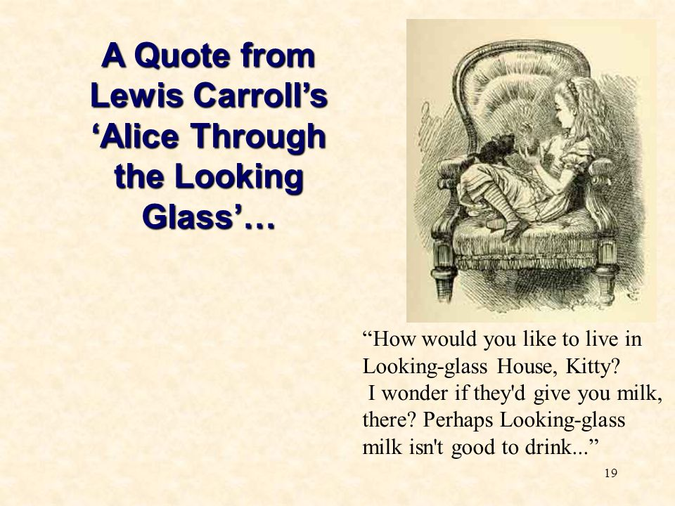 A Quote from Lewis Carroll's 'Alice Through the Looking Glass'…