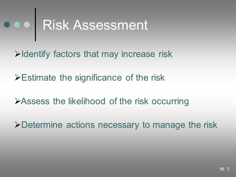 Risk Assessment Identify factors that may increase risk