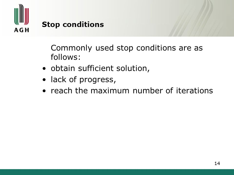 Commonly used stop conditions are as follows: