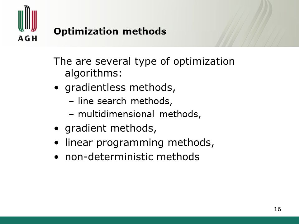 The are several type of optimization algorithms: gradientless methods,