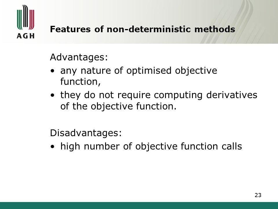 Features of non-deterministic methods