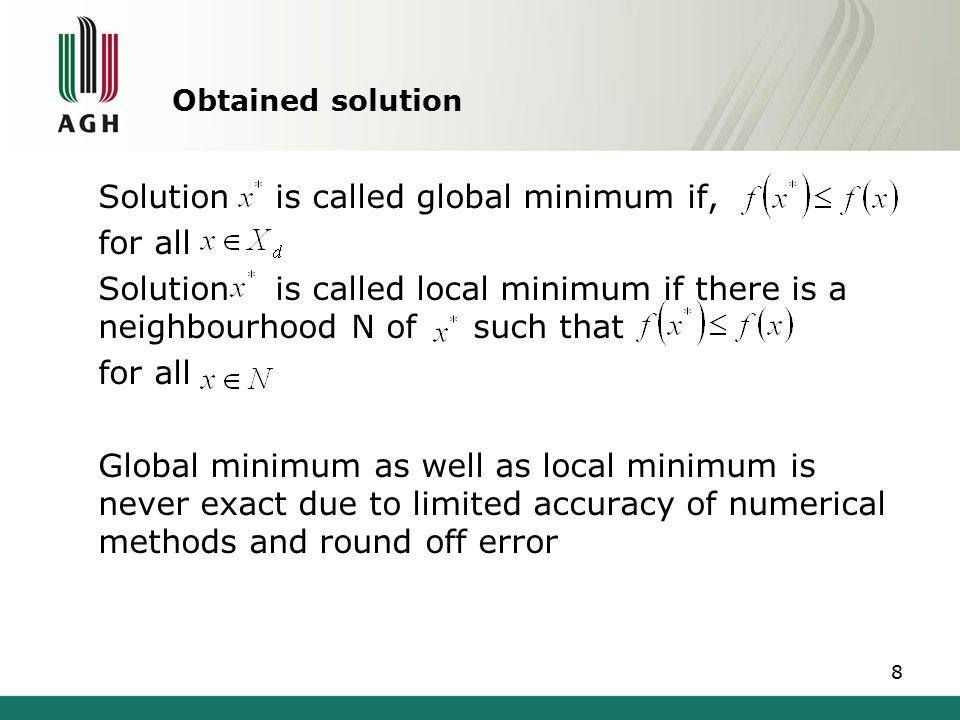Solution is called global minimum if, for all