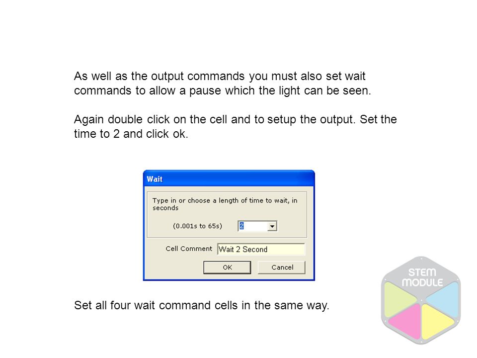 As well as the output commands you must also set wait commands to allow a pause which the light can be seen.