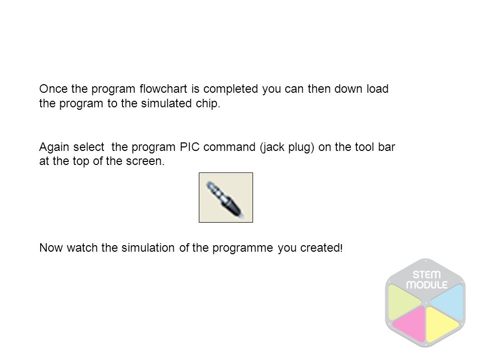 Once the program flowchart is completed you can then down load the program to the simulated chip.