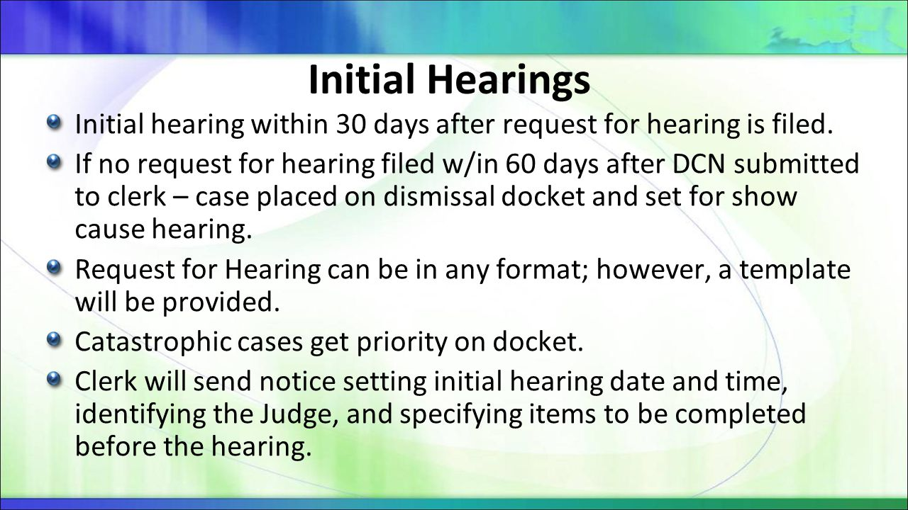 Initial Hearings Initial hearing within 30 days after request for hearing is filed.