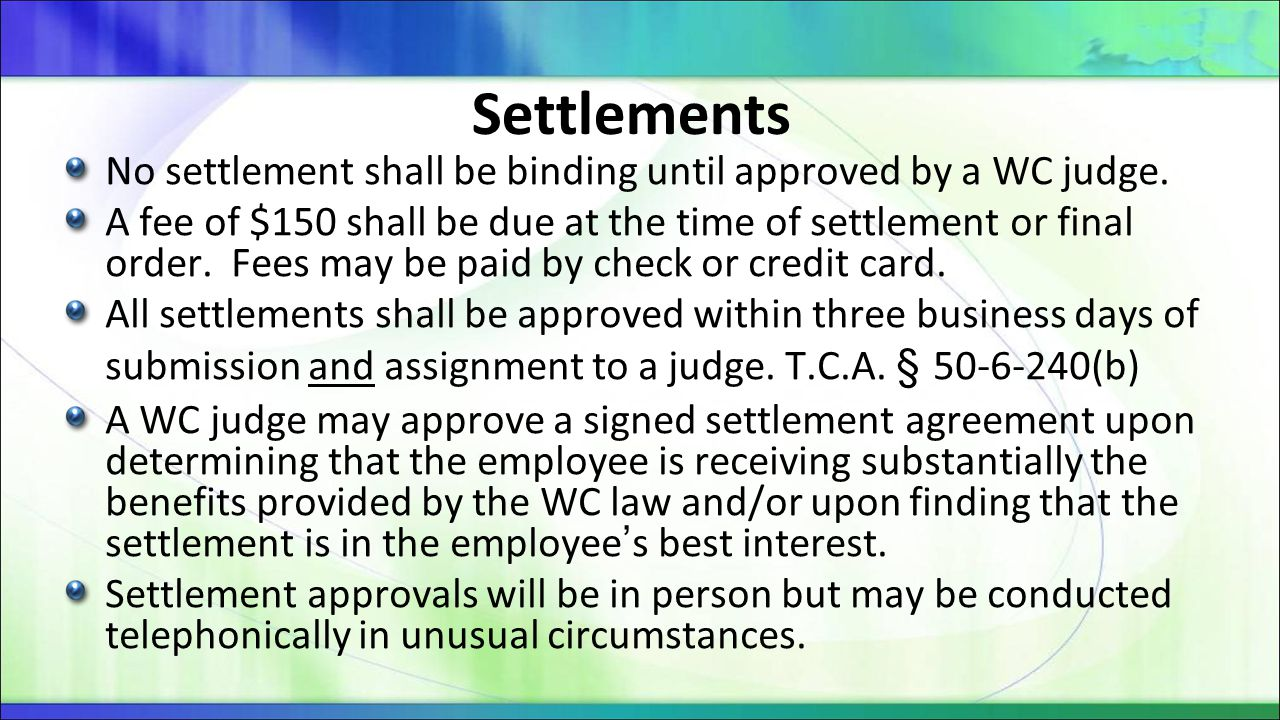 Settlements No settlement shall be binding until approved by a WC judge.