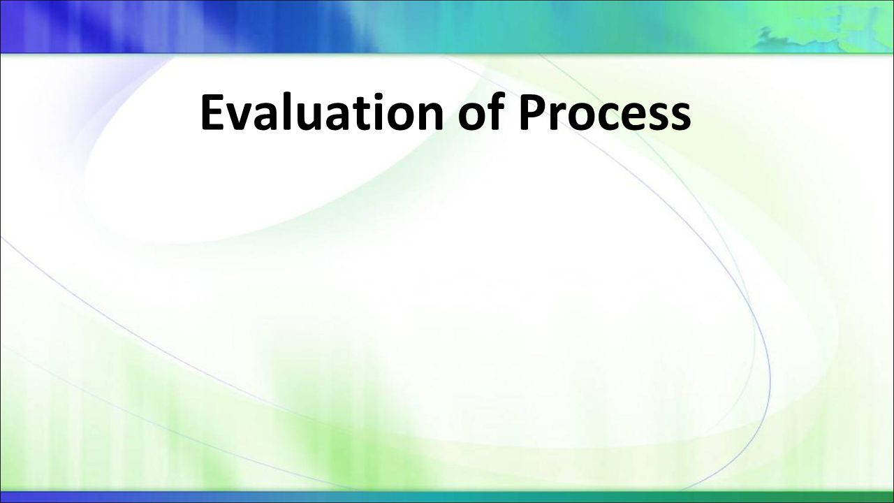 Evaluation of Process