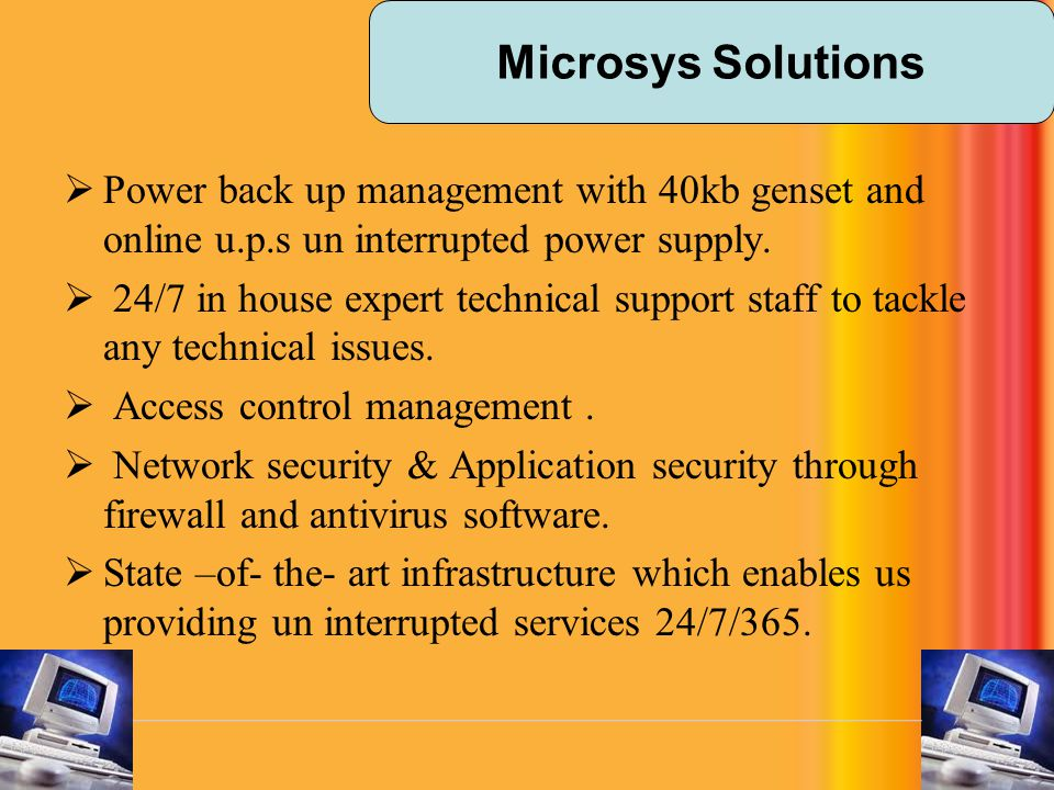 Microsys Solutions Power back up management with 40kb genset and online u.p.s un interrupted power supply.