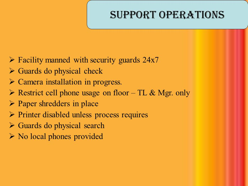 Support operations Facility manned with security guards 24x7