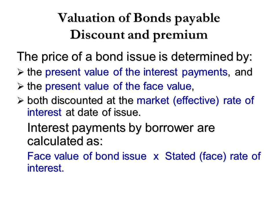 Valuation of Bonds payable Discount and premium