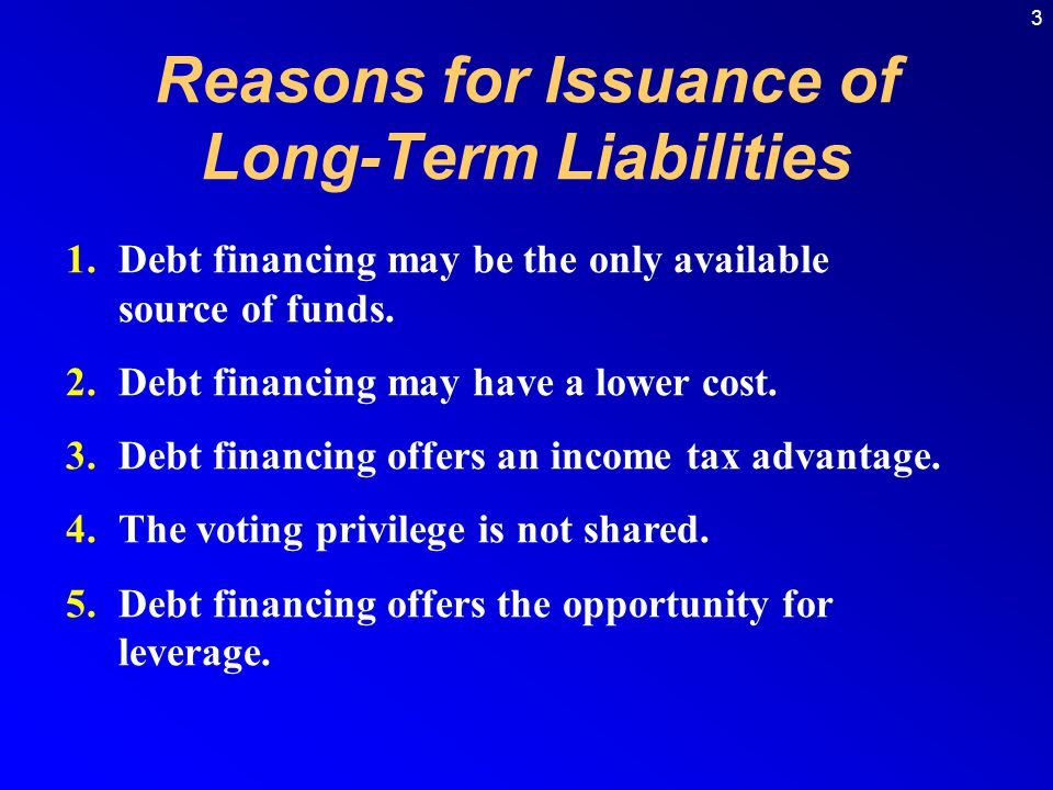 Reasons for Issuance of Long-Term Liabilities