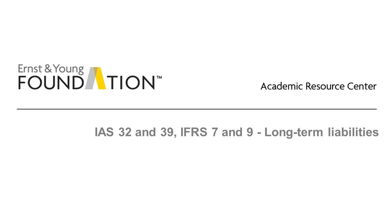 IAS 32 and 39, IFRS 7 and 9 - Long-term liabilities