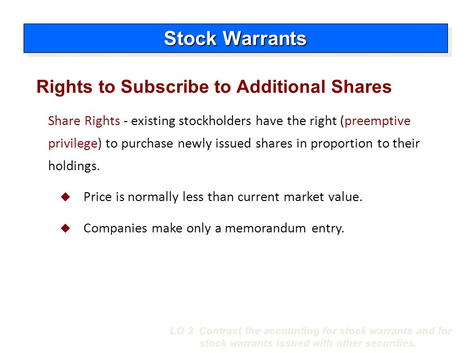 Stock Warrants Rights to Subscribe to Additional Shares