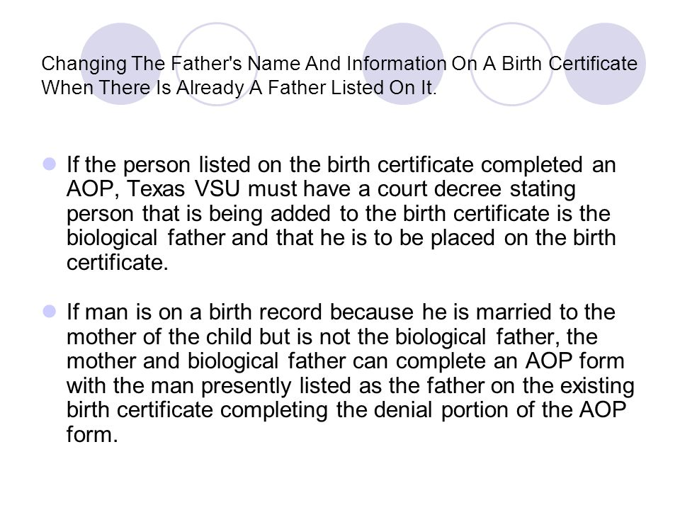 Changing The Father s Name And Information On A Birth Certificate When There Is Already A Father Listed On It.