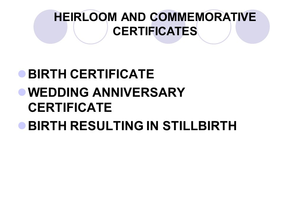 HEIRLOOM AND COMMEMORATIVE CERTIFICATES