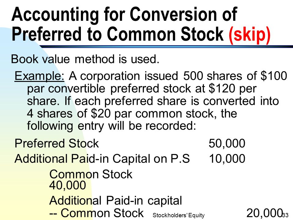 Accounting for Conversion of Preferred to Common Stock (skip)