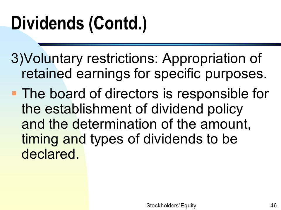 Dividends (Contd.) 3)Voluntary restrictions: Appropriation of retained earnings for specific purposes.