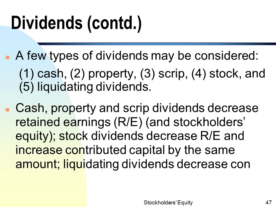 Dividends (contd.) A few types of dividends may be considered: