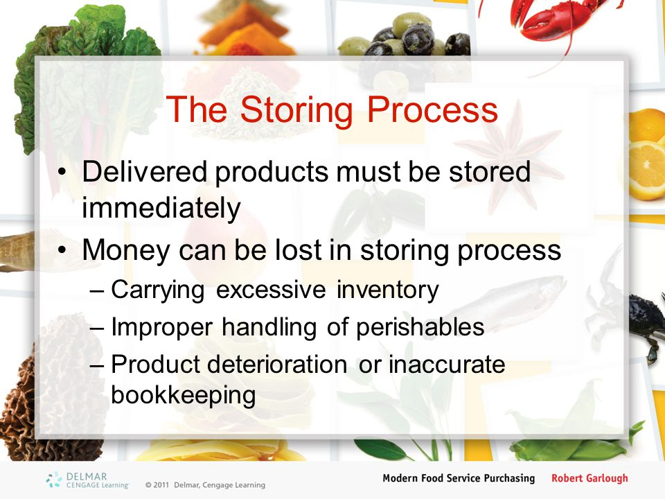 The Storing Process Delivered products must be stored immediately
