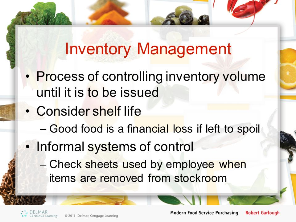 Inventory Management Process of controlling inventory volume until it is to be issued. Consider shelf life.
