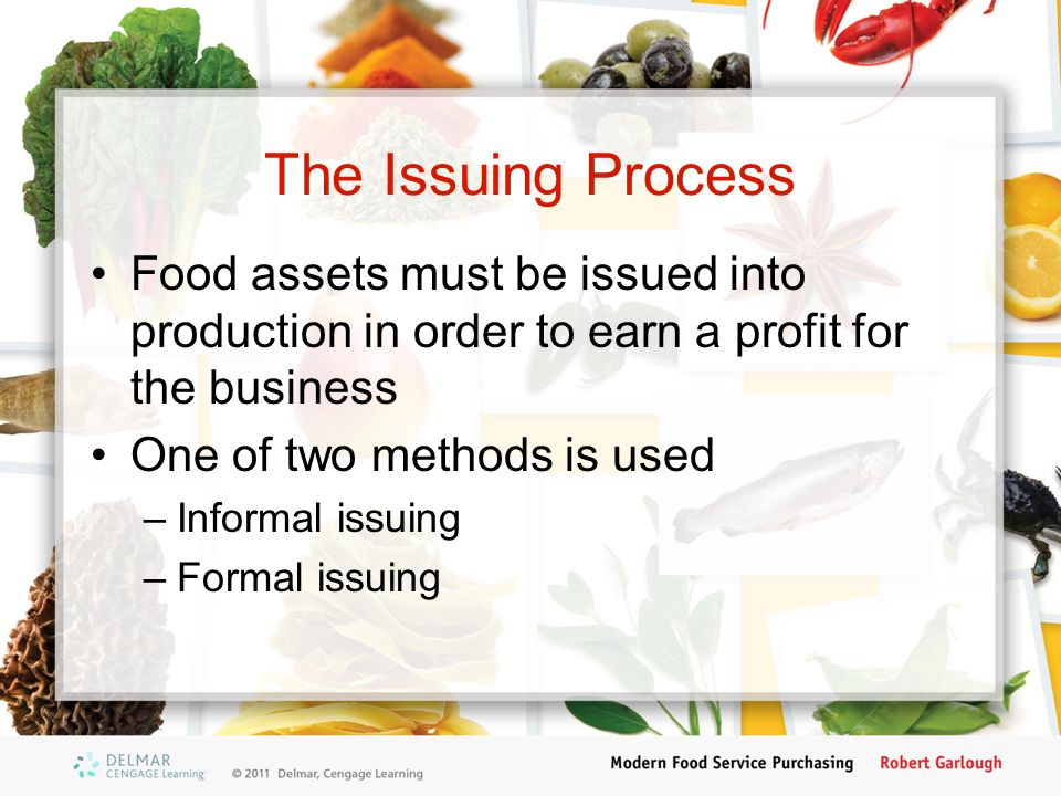 The Issuing Process Food assets must be issued into production in order to earn a profit for the business.
