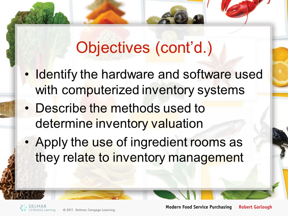 Objectives (cont'd.) Identify the hardware and software used with computerized inventory systems.