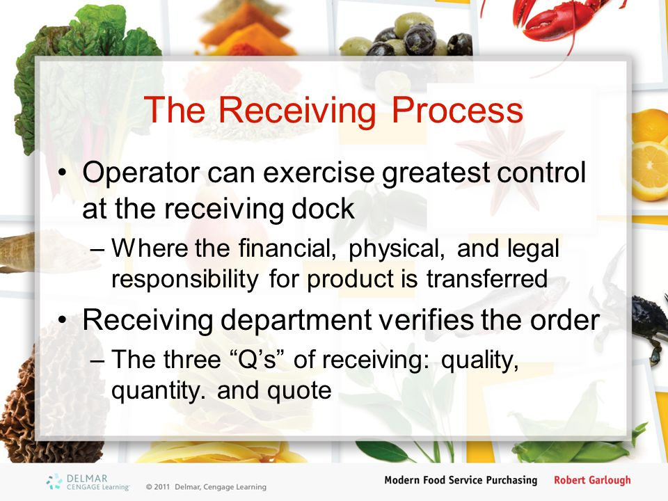 The Receiving Process Operator can exercise greatest control at the receiving dock.