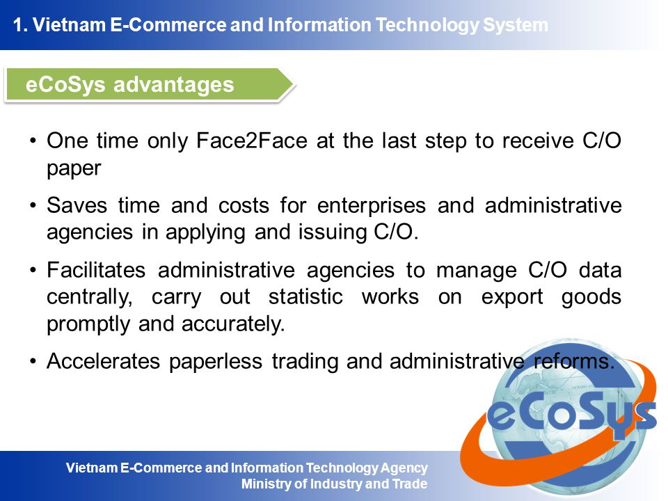 eCoSys advantages One time only Face2Face at the last step to receive C/O paper.