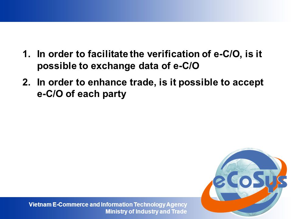 In order to facilitate the verification of e-C/O, is it possible to exchange data of e-C/O