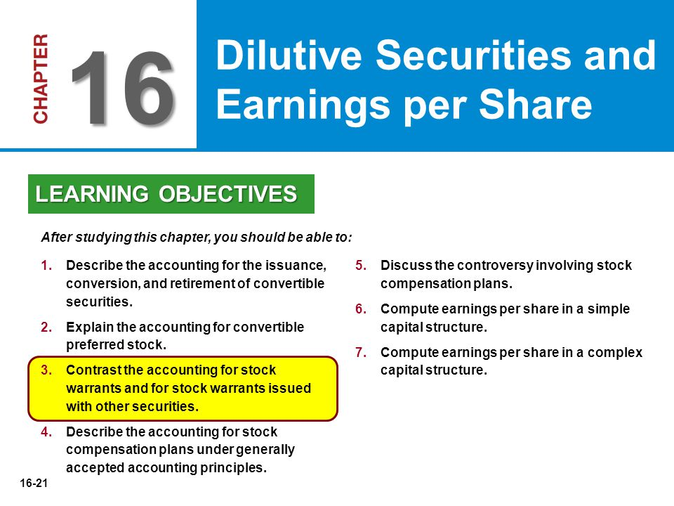 16 Dilutive Securities and Earnings per Share LEARNING OBJECTIVES