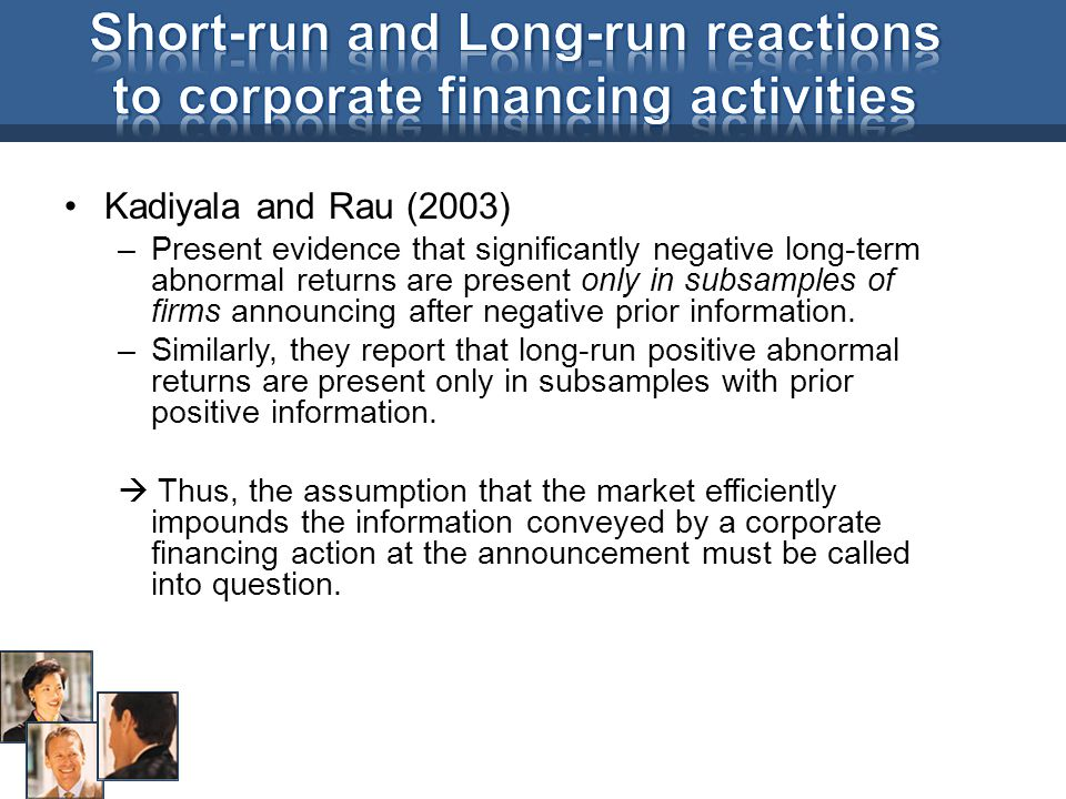 Short-run and Long-run reactions to corporate financing activities